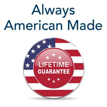 American Made with a Lifetime Guarantee